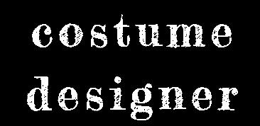 Maggie Whitaker : Costume Designer